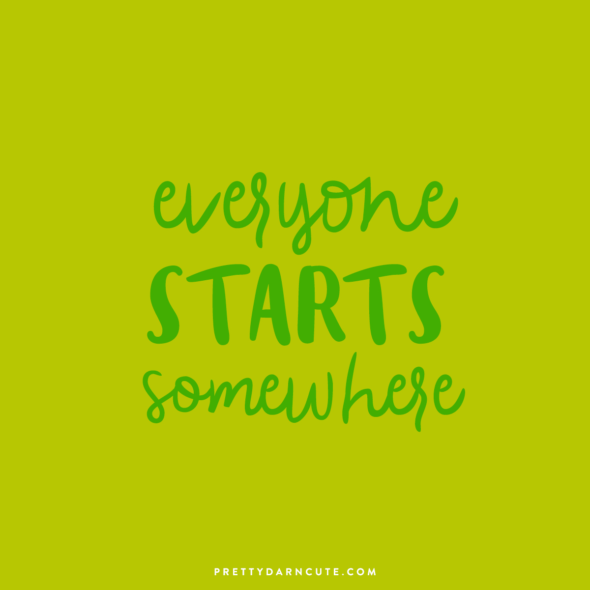 everyone-starts-somewhere-quote-graphic