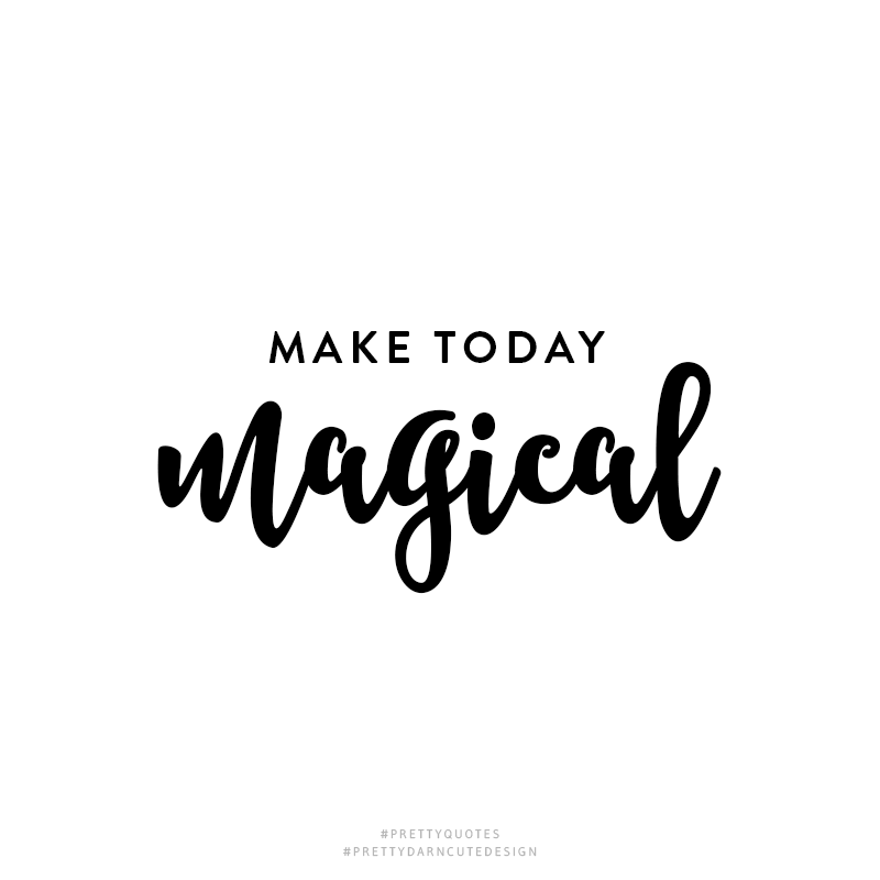 make-today-magical