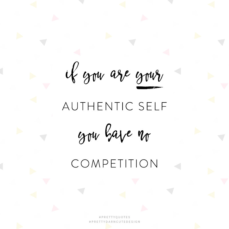 pretty-quote-if-you-are-your-authentic-self-you-have-no-competition