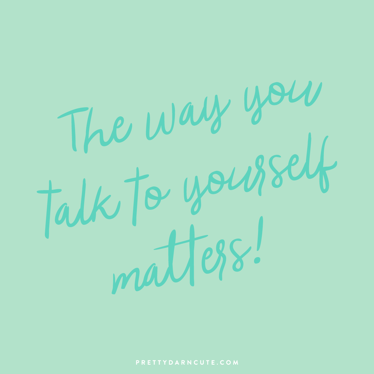 the-way-you-talk-to-yourself-matters-quote-graphic