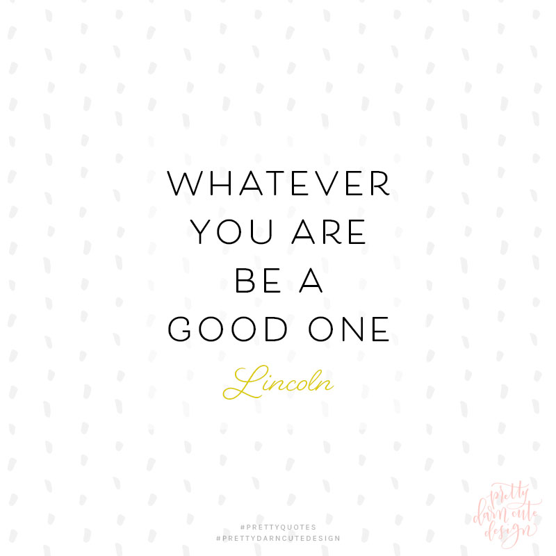 whatever-you-are-be-a-good-one